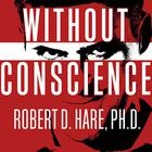 Without Conscience by Robert D. Hare, PhD