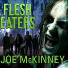 Flesh Eaters by Joe McKinney