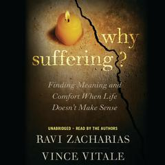 Why Suffering? by Ravi Zacharias, Vince Vitale