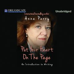 Put Your Heart on the Page by Anne Perry