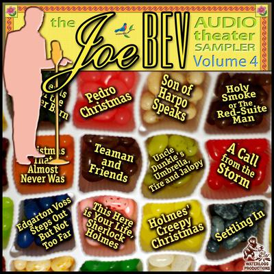 A Joe Bev Audio Theater Sampler, Vol. 4 by Joe Bevilacqua
