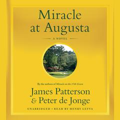 Miracle at Augusta by James Patterson, Peter de Jonge
