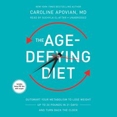 The Age-Defying Diet by Caroline Apovian, MD