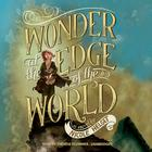 Wonder at the Edge of the World by Nicole Helget