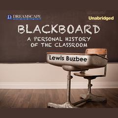 Blackboard by Lewis Buzbee