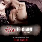 His to Claim by Opal Carew, Shannon Hale