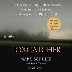 Foxcatcher by Mark Schultz, David Thomas