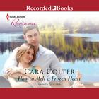 How to Melt a Frozen Heart by Cara Colter