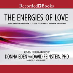 The Energies of Love by Donna Eden, David Feinstein