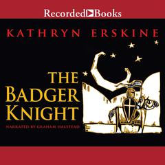 The Badger Knight by Kathryn Erskine