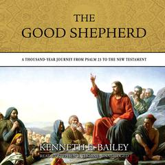 The Good Shepherd by Kenneth E. Bailey