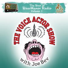 The Voice Actor Show with Joe Bev by Joe Bevilacqua