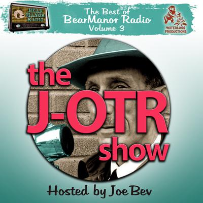 The J-OTR Show with Joe Bev by Joe Bevilacqua, Lorie Kellogg