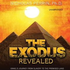 The Exodus Revealed by Nicholas Perrin, PhD