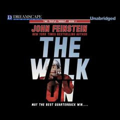 The Walk On by John Feinstein