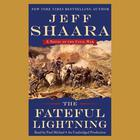The Fateful Lightning by Jeff Shaara, Jeffrey M. Shaara