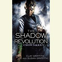 The Shadow Revolution by Clay Griffith, Susan Griffith