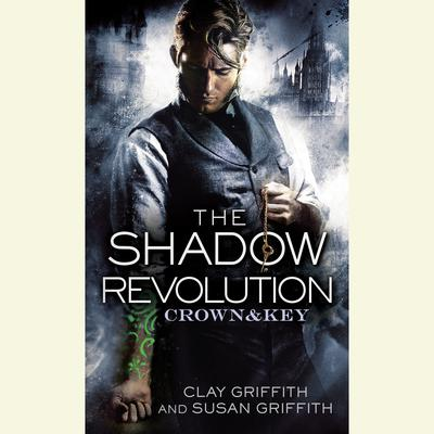 The Shadow Revolution by Clay and Susan Griffith, read by Nicholas Guy Smith for Random House Audio