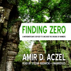 Finding Zero by Amir D. Aczel