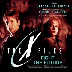 Fight the Future by Elizabeth Hand, Chris Carter