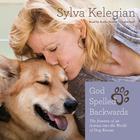 God Spelled Backwards by Sylva Kelegian