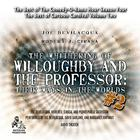 The Whithering of Willoughby and the Professor: Their Ways in the Worlds, Vol. 2 by Joe Bevilacqua, Robert J. Cirasa, Pedro Pablo Sacristán