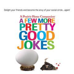 A Few More Pretty Good Jokes by Garrison Keillor, Calvin Trillin