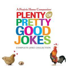 Plenty of Pretty Good Jokes by Garrison Keillor