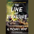The Line of Departure by G. Michael Hopf
