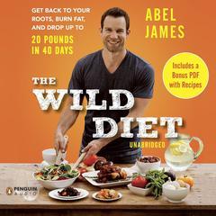 The Wild Diet by Abel James