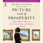 Picture Your Prosperity by Ellen Rogin, Lisa Kueng