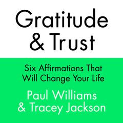Gratitude and Trust by Paul Williams, Tracey Jackson