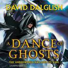 A Dance of Ghosts by David Dalglish