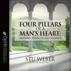 Four Pillars of a Man's Heart by Stu Weber