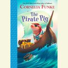 The Pirate Pig by Cornelia Funke