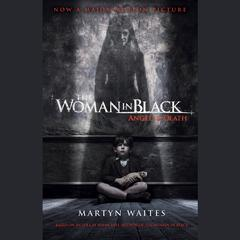 The Woman in Black: Angel of Death (Movie Tie-in Edition) by Martyn Waites