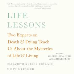Life Lessons by Elisabeth Kubler-Ross, Elisabeth Kübler-Ross, MD, David Kessler