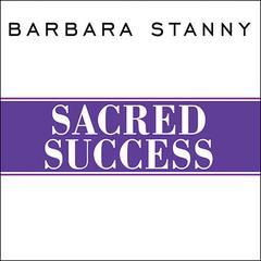 Sacred Success by Barbara Stanny