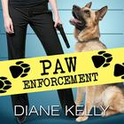 Paw Enforcement by Diane Kelly