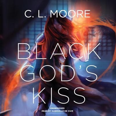 Black God's Kiss by C. L. Moore