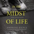 In the Midst of Life  by Ambrose Bierce