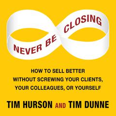 Never Be Closing by Tim Hurson, Tim Dunne