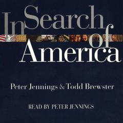 In Search of America by Peter Jennings, Tod Brewster, Todd Brewster