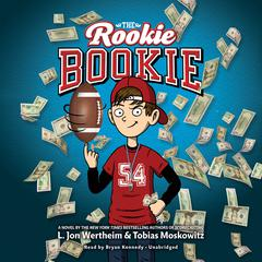 The Rookie Bookie by L. Jon Wertheim, Tobias Moskowitz