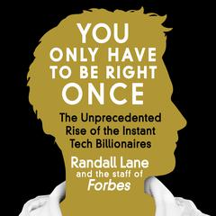 You Only Have to Be Right Once by Randall Lane, staff of Forbes