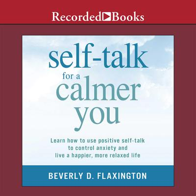 Self-Talk for a Calmer You by Beverly D. Flaxington