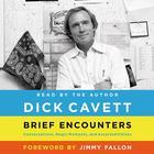 Brief Encounters by Dick Cavett