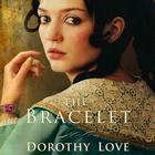 The Bracelet by Dorothy Love