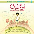 Cody and the Fountain of Happiness by Tricia Springstubb