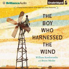 The Boy Who Harnessed the Wind, Young Readers Edition by William Kamkwamba, Bryan Mealer